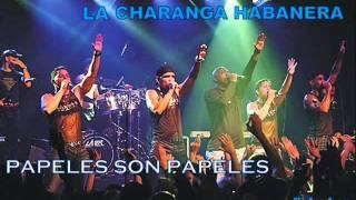 PAPELES SON PAPELES (LA CHARANGA HABANERA)