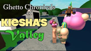 Cronicals do gueto do vale de Keisha (ROBLOX)