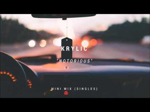 Krylic - Notorious (Mini Mix) [HD]