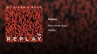 Rich Homie Quan Replay