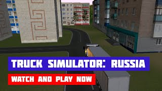 Truck Simulator: Russia · Game · Gameplay