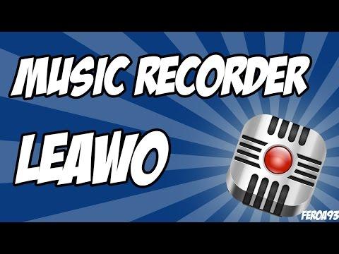 Como Usar El Music Recorder - Leawo