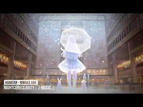 Nightcore - Niwaka Ame 「 Hanatan 」