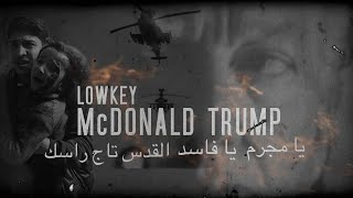 LOWKEY - McDONALD TRUMP (OFFICIAL VIDEO)