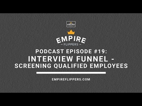 The Empire Podcast #19: Interview Funnel - Screening Qualified Employees