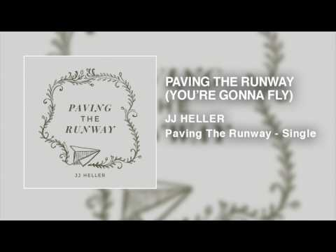 JJ Heller - Paving The Runway (You're Gonna Fly) - (Official Audio Video)