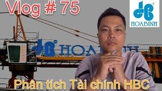 Vlog # 75: Phân tích Tài chính Hòa Bình Corporation - HBC