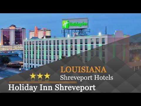 Holiday Inn Shreveport Downtown - Shreveport Hotels, Louisiana