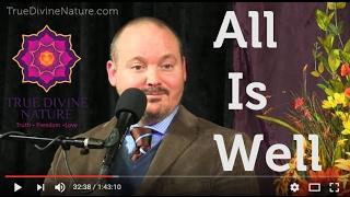 All Is Well - Matt Kahn/TrueDivineNature.com