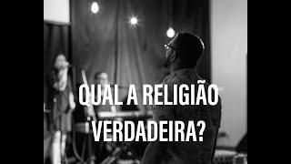 QUAL A RELIGIÃO VERDADEIRA? - Pr. Thiago Candonga