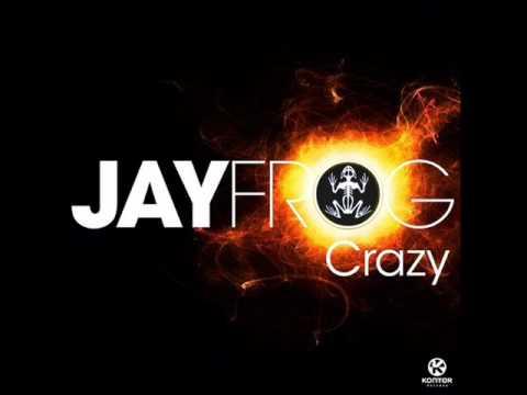 Jay Frog Crazy - Radio Edit