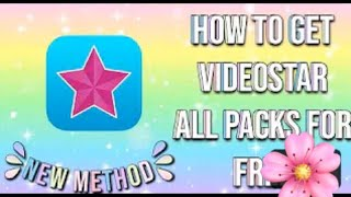 How to get videostar for free/ free packs 100% real