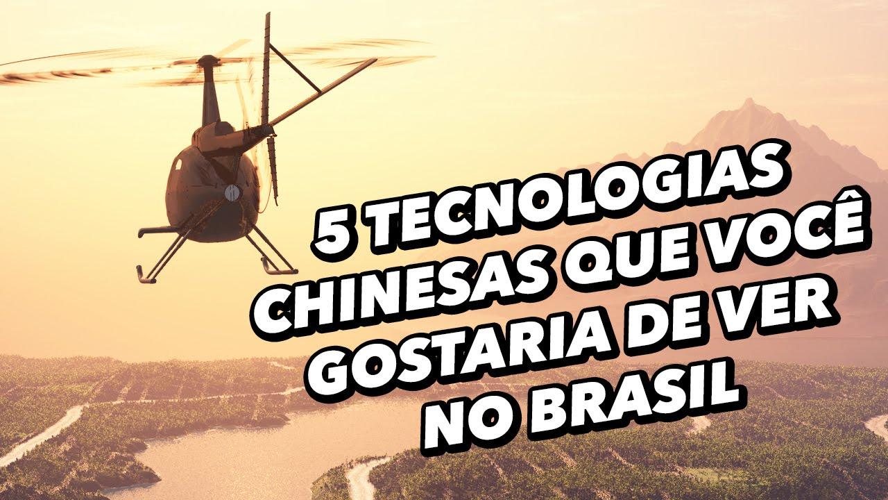 5 tecnologias chinesas que você gostaria de ver no Brasil