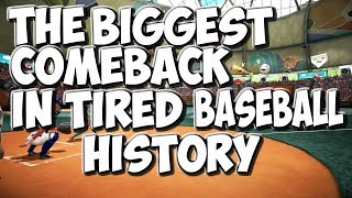 THE GREATEST COMEBACK IN TIRED BASEBALL HISTORY!!!! SUPER MEGA BASEBALL 2 WITH WHITEGORILLA75