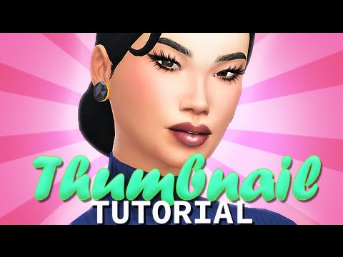 THE SIMS 4 || THUMBNAIL TUTORIAL 2.0 | How To GET HQ THUMBS!