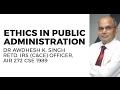 Ethics in Public Administration: GS 4 (UPSC CSE/IAS Exam)