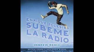 Enrique Iglesias Subeme La Radio Hebrew Remix Official Ft Descemer Bueno Rotem Cohen