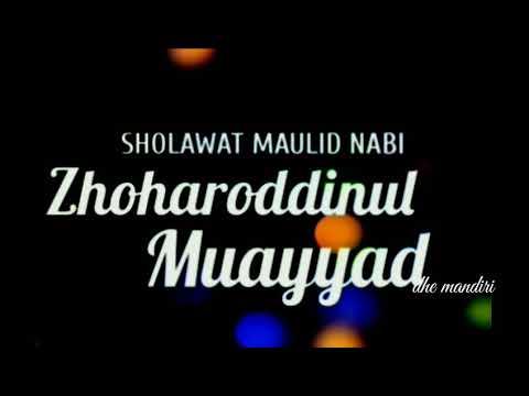 Sholawat Terbaru Maulid Nabi Zhoharoddinul Muayyad