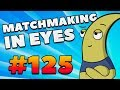 CS:GO - MatchMaking in Eyes #125
