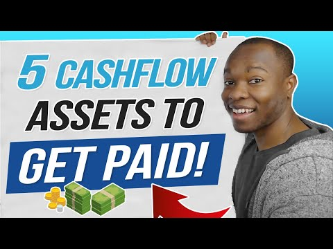 Get Paid! 5 Income Producing Assets (CASHFLOW) That Work! (How to Invest Beginners Tutorial)