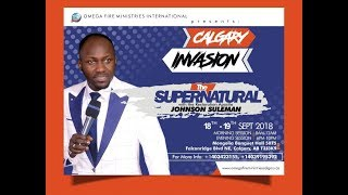 The Supernatural: CALGARY Canada: Day 1Evening. with Apostle Johnson Suleman