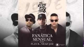 Plan B Ft  Nicky Jam - Fanática Sensual Dj Franxu Extended Remix