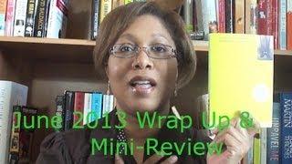 June 2013 | Wrap Up & Mini-Review