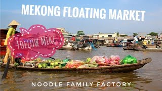 Visiting Mekong river And Noodle Factory