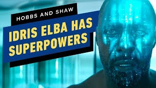 Hobbs and Shaw Gives Idris Elba Superpowers... Does It Work?
