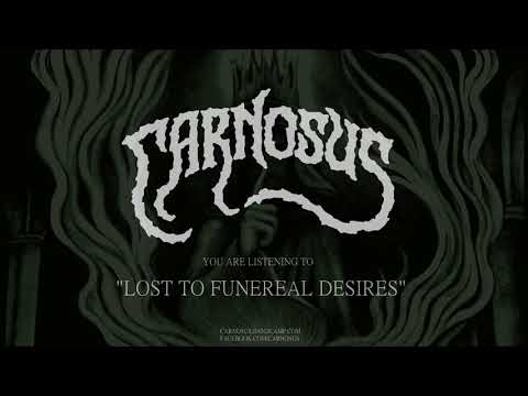 Carnosus - Lost to Funereal Desires