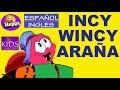 INCY WINCY ARAÑA ESPAÑOL E INGLES Con Letra