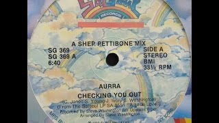 "AURRA. ""Checking You Out"". 1982. 12"" Shep Pettibone Mix."