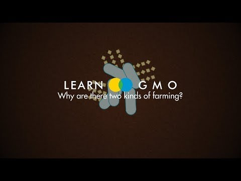 LEARN GMO 3-1: Why are there two kinds of farming?