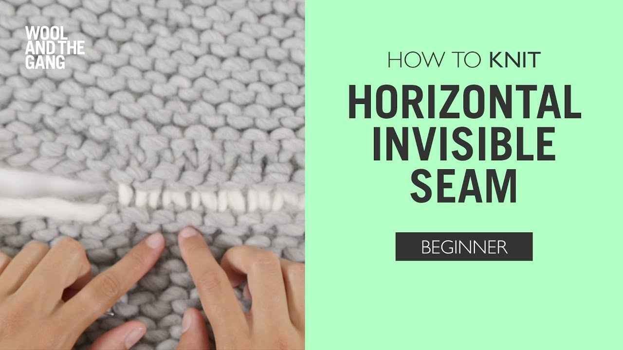757255ae6611 How to Knit  Horizontal Invisible Seam - YouTube