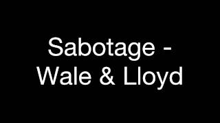 Sabotage - Wale & Lloyd (Explicit Audio)