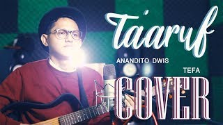Ta'aruf - Anandito Dwis || Tefa Cover (Accoustic Guitar Version)