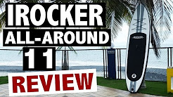 iRocker ALL-AROUND 11' SUP Review