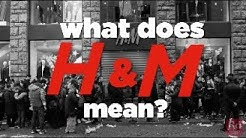 What Does H&M Mean?