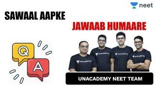 Sawaal Aapke Jawaab Humaare   Unacademy NEET/AIIMS   Physics   Chemistry   Biology - NEET 2020