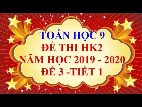 Видео: Toán học lớp 9 - Đề thi HK2 năm học 2019 - 2020 - Đề 3 - Tiết 1