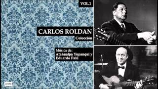 ATAHUALPA YUPANQUI - EDUARDO FALU / Carlos Roldan (guitarra) part.1