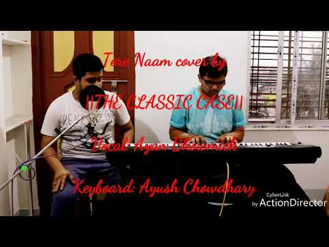 TERE NAAM COVER BY ||THE CLASSIC CASE||