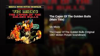 The Caper Of The Golden Bulls (Main Title)
