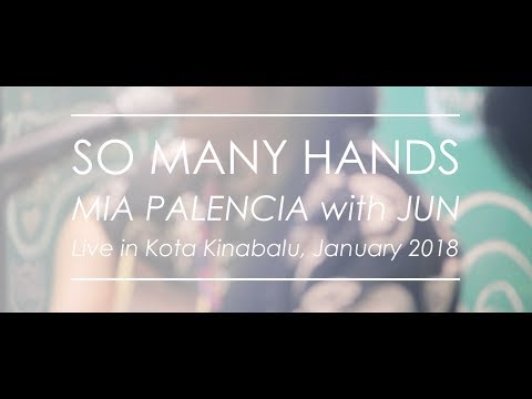Mia Palencia with Jun - So Many Hands // Live and Unplugged