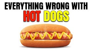 Everything Wrong With Hot Dogs