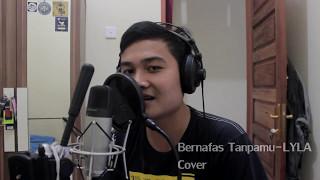 Download lagu Bernafas Tanpamu LYLA Cover by Eggi MP3