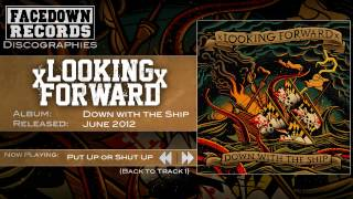 xLooking Forwardx - Down with the Ship - Put up or Shut up
