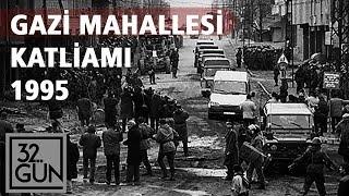 Gazi Mahallesi Katliamında Neler Yaşandı?   1995   32. Gün Arşivi