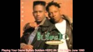 Buffalo Soldiers Playing Your Game KEPC 89.7 FM Radio June 1990