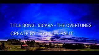 Bicara - The Overtunes feat Monita Tahalea